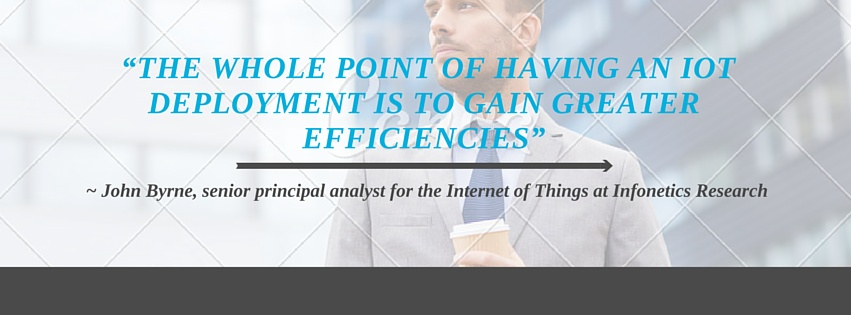"""The whole point of having an IoT deployment is to gain greater efficiencies,"""